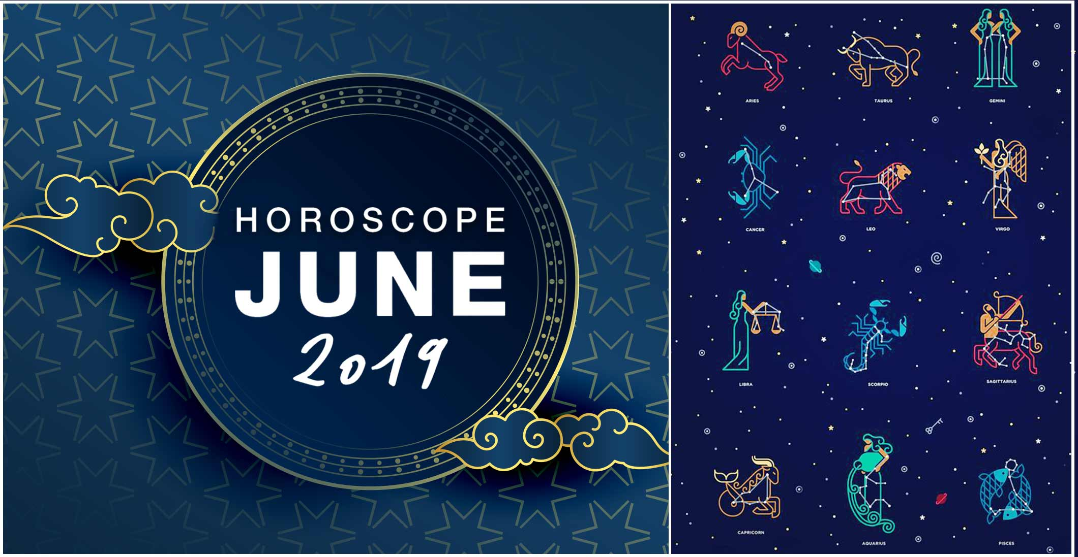 YOUR MONTHLY HOROSCOPE: JUNE 2019