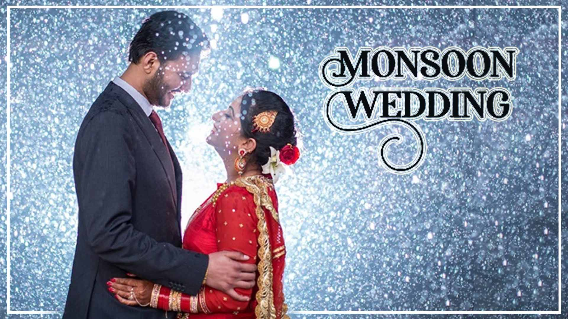 MONSOON WEDDINGS
