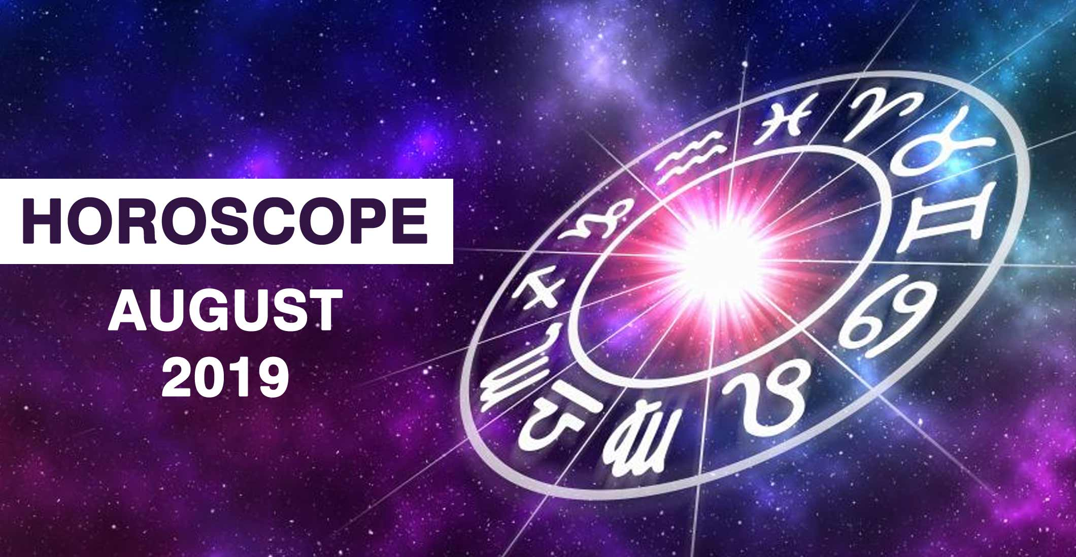 Your Monthly Horoscope: August 2019