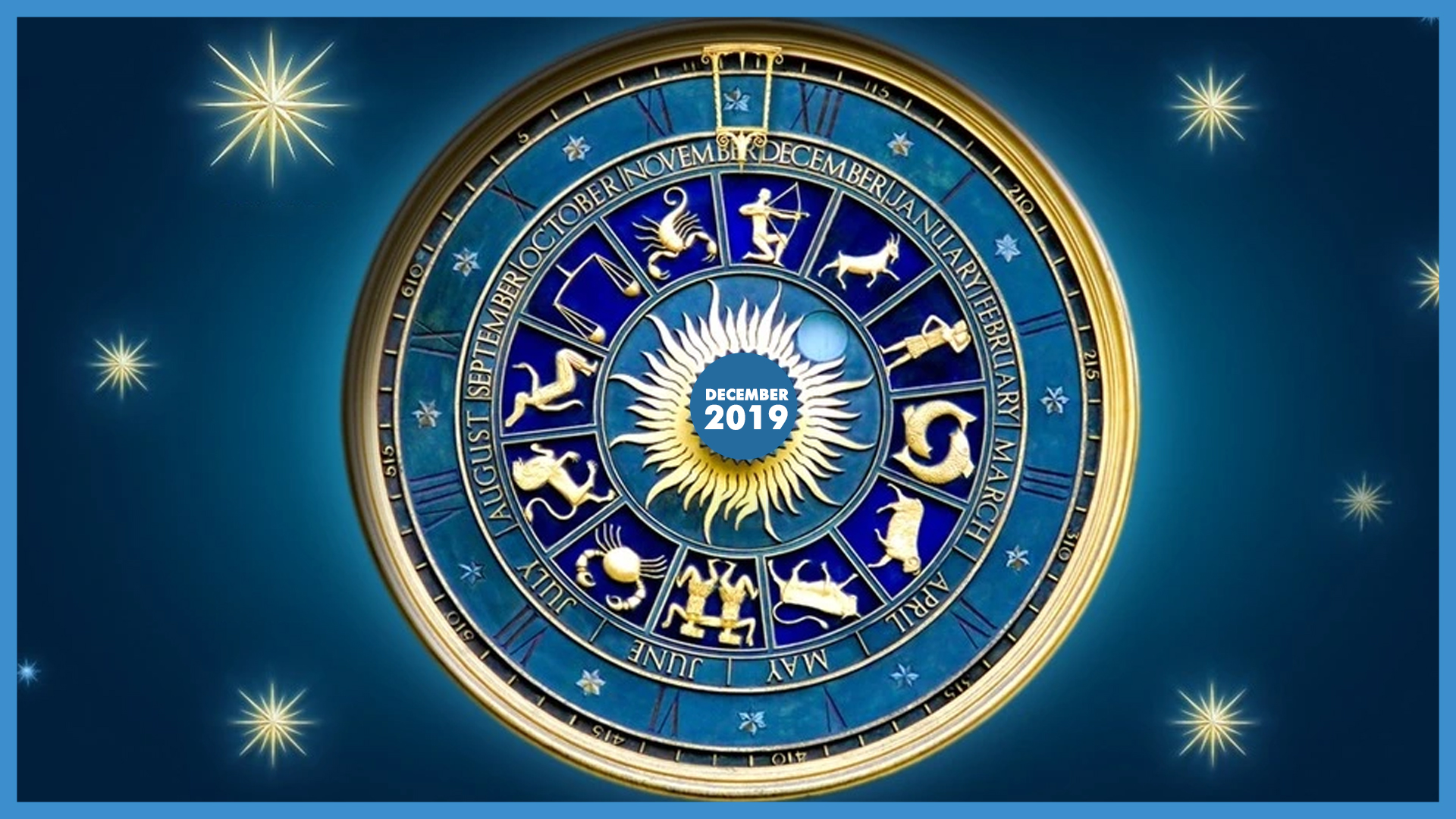 YOUR MONTHLY HOROSCOPE: DECEMBER 2019
