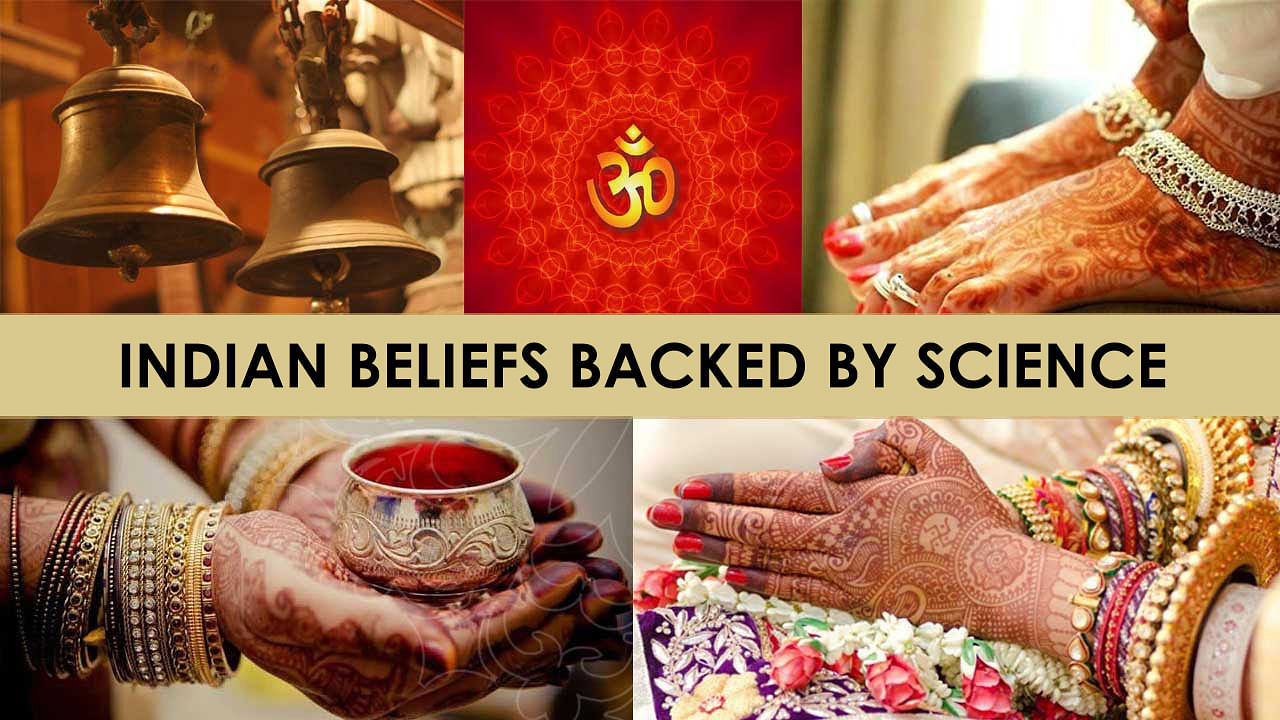 Indian Beliefs Backed by Science