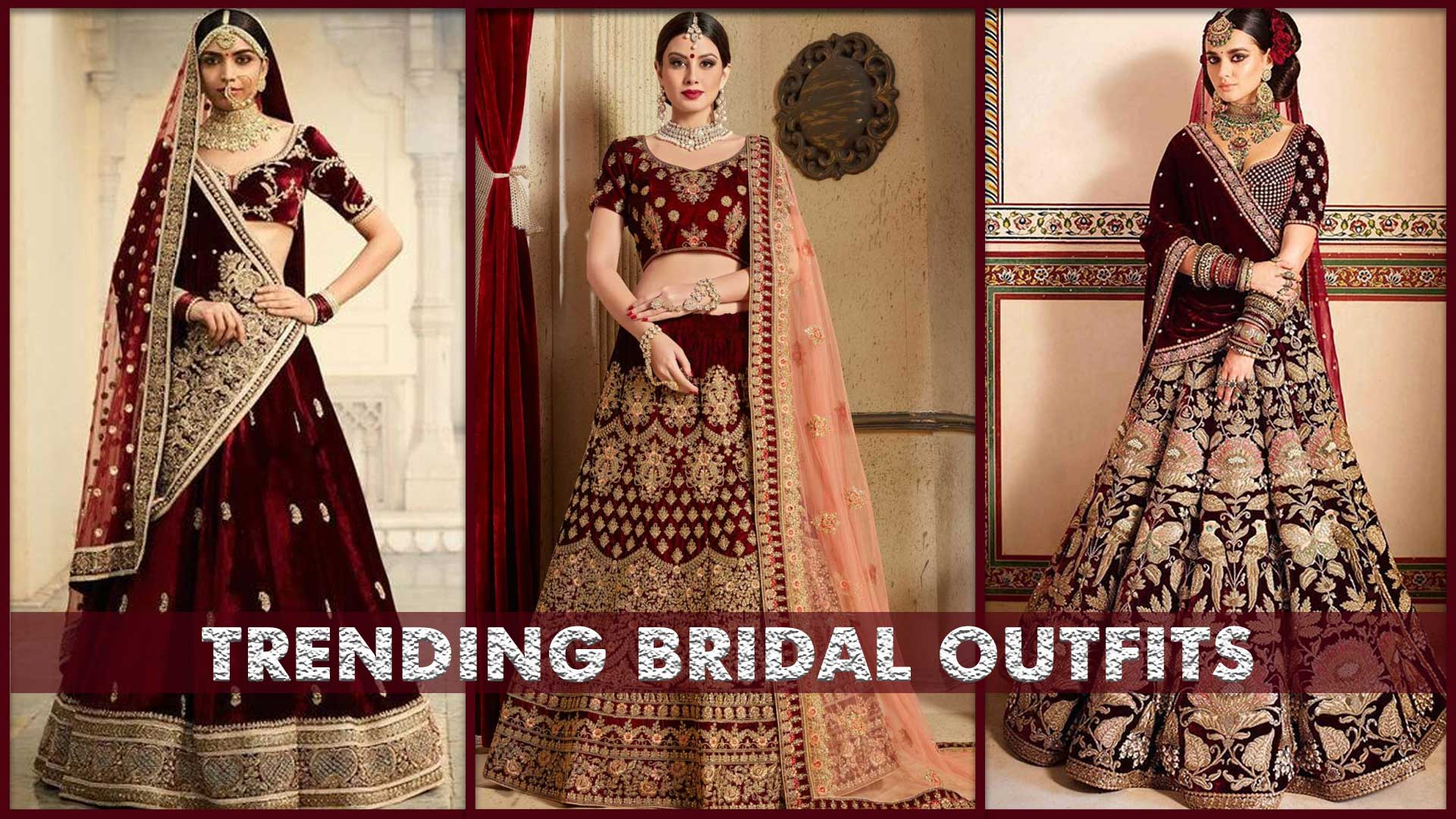 Latest Indian Wedding Dresses For The Bride