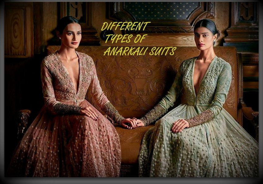 DIFFERENT ANARKALI SUIT STYLES EVERY WOMAN MUST OWN!